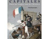 Journées capitales Paris aux rendez-vous de l'Histoire d'Alain Rustenholz