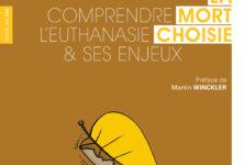 La mort choisie : retour sur 10 ans de dépénalisation de l'euthanasie en Belgique par François Damas