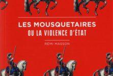 Rémi Masson, Les mousquetaires ou la violence d'Etat