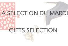 La sélection du mardi : gifts sélection, les coups de cœur de la rédaction