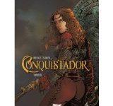 « Conquistador » tome 3, de Jean Dufaux et Philippe Xavier