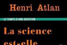 «La science est-elle inhumaine ?» de Henri Atlan