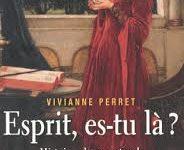 Vivianne Perret, «Esprit es-tu là ? Histoires du surnaturel de l'Antiquité à nos jours»