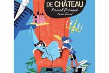 La vie de château de Pascal Parisot et Anne Laval