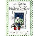Trois histoires de Victorine Confiture d'Annette Tison et Talus Taylor