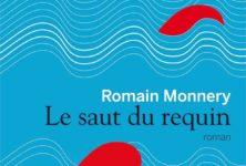 Gagnez 5 exemplaires du livre « Le Saut du Requin » de Romain Monnery (Le Livre de Poche)