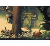 Pourquoi la carapace de la tortue…? de Mimi Barthélémy et Benjamin Lacombe