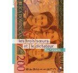 Les trois soeurs et le dictateur d'Elise Fontenaille