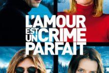 « L'amour est un crime parfait » : les frères Larrieu adaptent avec talent Philippe Djian