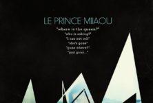 [Interview] Le Prince Miiaou : « Plus les gens écoutent ma musique, plus je deviens pudique »