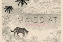 [Chronique] « Tropiques » de Maissiat : à écouter pour voyager