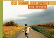 Le garçon qui volait des avions d'Elise Fontenaille