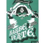 Barbe Verte de Guillaume Guéraud et Renaud Farace