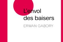 «L'envol des baisers» de Erwan Gabory, petit herbier saisonnier des moments les plus amoureux