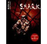 S.H.A.R.K de Vincent Brugeas, Ronan Toulhoat et Ryan Lovelock