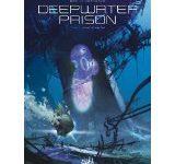 Deepwater Prison tome 1 de Christophe Bec & Stefano Raffaele