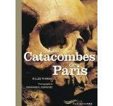 Les catacombes de Paris de Gilles Thomas