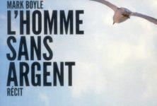 «L'homme sans argent» de Mark Boyle, une autre vie est-elle possible ?