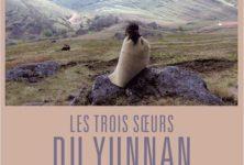 [Critique] « Les Trois Soeurs du Yunnan », documentaire qui manque d'enjeu dramatique