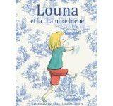 Louna et la chambre bleue de Magdalena Guirao Jullien et Christine Davenieri