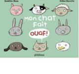 Mon chat fait ouaf! de Sandrine Beau et Céline Decorte