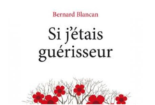 Bernard Blancan : «Si j'étais guérisseur»