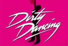 Dirty Dancing…. le musical