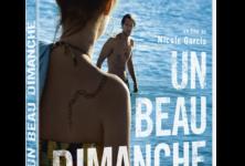 Sortie Dvd : « Un beau dimanche » de Nicole Garcia