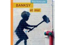 Bansky et moi d'Elise Fontenaille