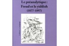 Un Freud, une anguille et du yiddish : Le Préanalytique réédité