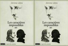 «Les caractères impossibles», par Jérôme Lèbre