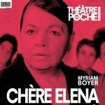 Myriam Boyer tellement humaine dans « Chère Elena »