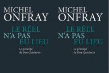 Le réel n'a pas eu lieu: Michel Onfray se penche sur le principe de Don Quichotte