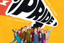 [Critique] « Pride » : comédie anglaise solidaire, militante et euphorisante. Coup de cœur!