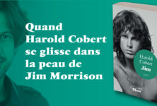 « Jim » : Les dernières paroles de Morrisson, par Harold Cobert
