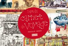 «L'art du carnet de voyage» par Pascale Argod