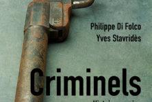 «Criminels» par Philippe Di Falco et Yves Stravidès, un voyage au bout de l'enfer.