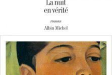 Gagnez 5 exemplaires du livre « La Nuit en Vérité » de Véronique Olmi (Le Livre de Poche)