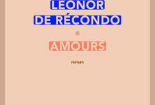 «Amours» de Léonor de Récondo : le roman bourgeois revisité
