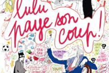 «Lulu paye son coup», deux ans de dessins de comptoir par Lulu d'Ardis