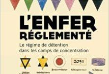 [Interview] Nicolas Bertrand auteur de « L'Enfer réglementé. Le régime de détention dans les camps de concentration »