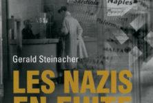 «Les Nazis en fuite», par Gérald Steinacher
