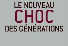 «Le nouveau choc des générations» de Marie-France CASTAREDE et Samuel DOCK, deux voix, deux regards, deux époques.