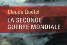 «La Seconde Guerre mondiale» de Claude QUÉTEL