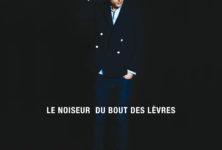 [Chronique] « Du Bout des Lèvres » Le Noiseur : narratif et fracturé