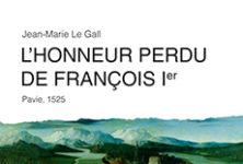L'honneur perdu de François 1ier