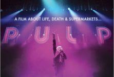 [Critique] « Pulp : a film about life, death and supermarkets… » : le rock et les gens ordinaires