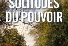 « Solitudes du pouvoir », par Jean-Michel Djian