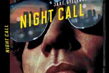 [Sortie dvd] Night Call, Jack Gyllenhaal fascinant en vautour de faits divers