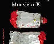 « Monsieur K », de Marc Michel-Andry : un thriller existentiel dans le milieu de l'art